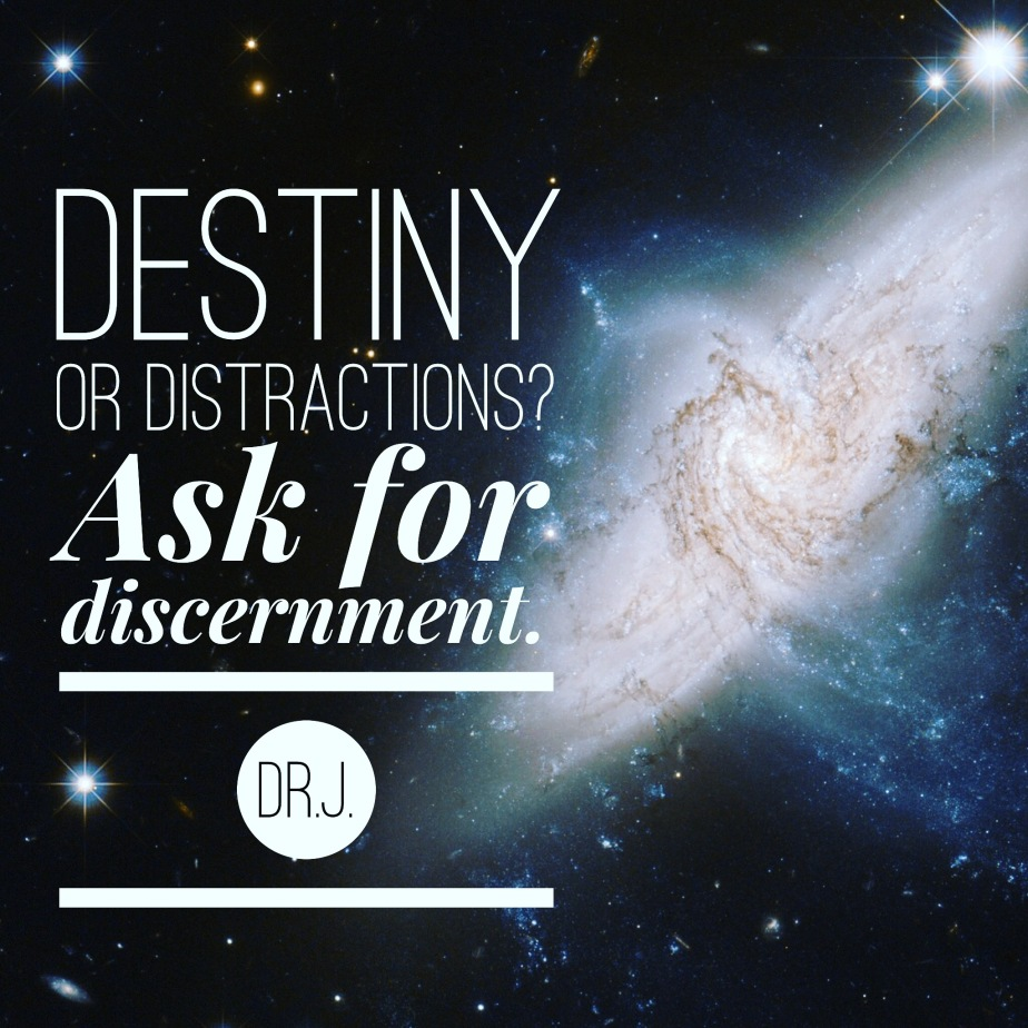 """Destiny or Distractions?"" by Dr.J."