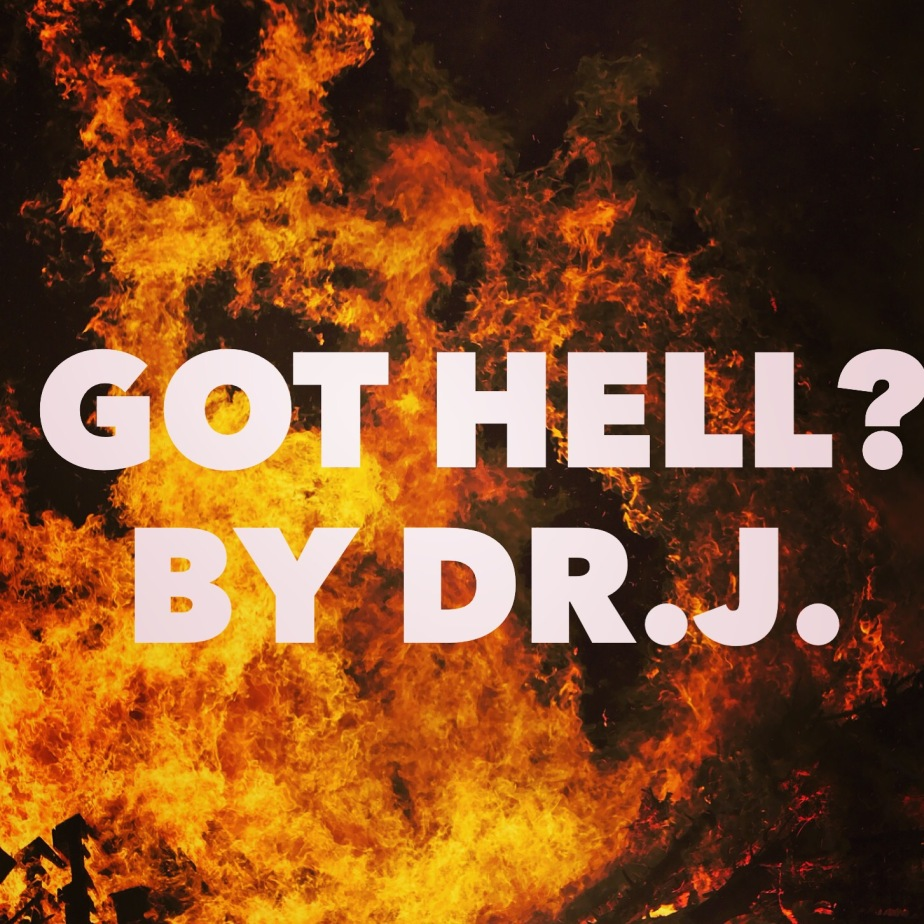"""Got Hell?"" by Dr.J."