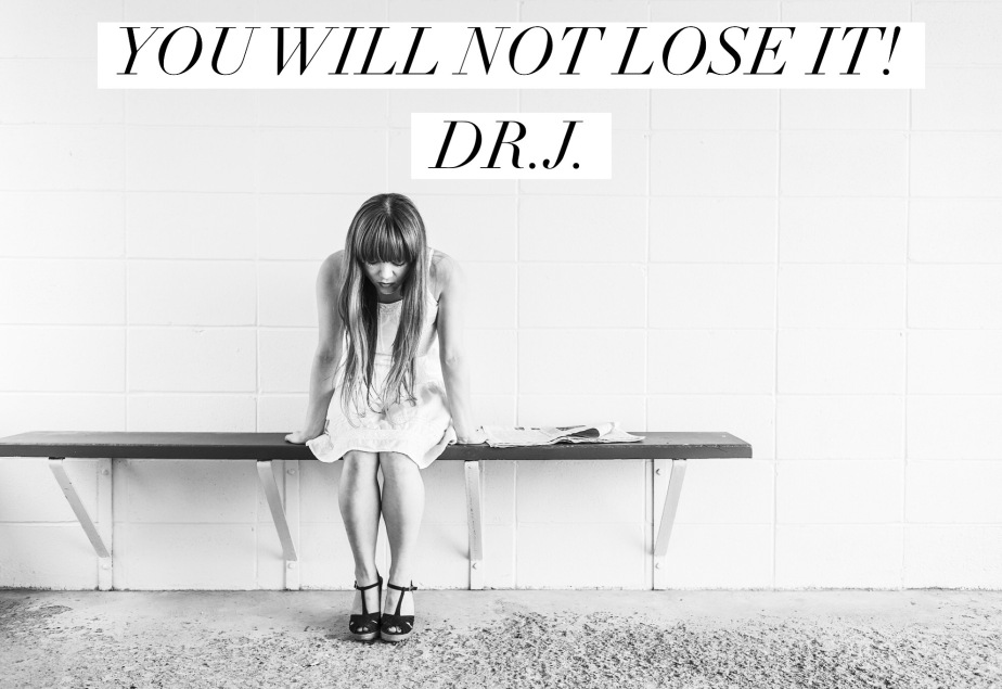 """You Will Not Lose It"" by Dr.J."