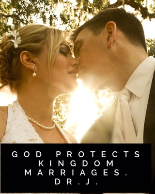 """""""God Protects Kingdom Marriages"""" byDr.J."""