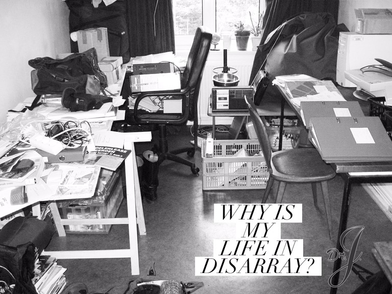 """Why is My Life in Disarray?"" by Dr.J."