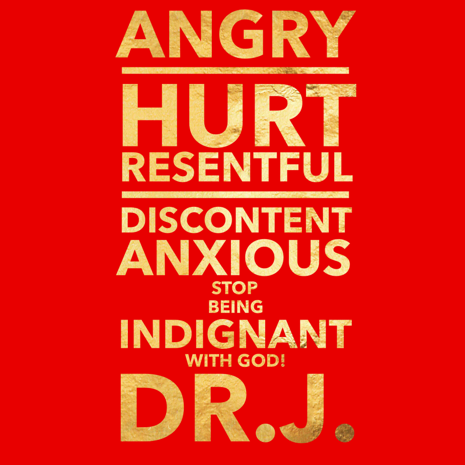 """""""Stop Being Angry with God"""" byDr.J."""
