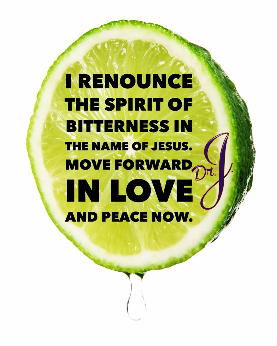 """Got Bitterness? Renounce That Spirit!"" by Dr.J."