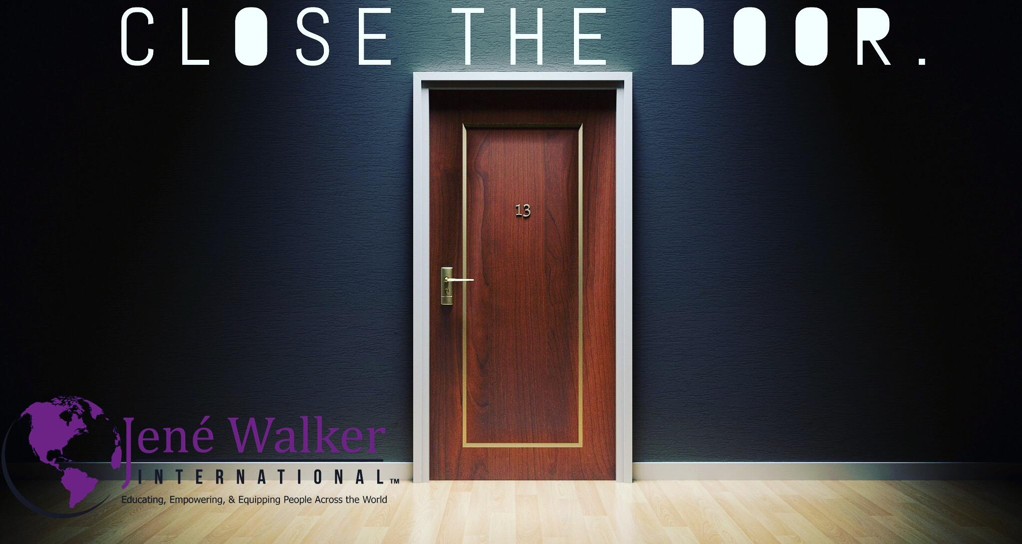 \u201cClose the Door\u201d by Dr. Jené Walker & Spiritual Warfare   Dr. Jené Walker